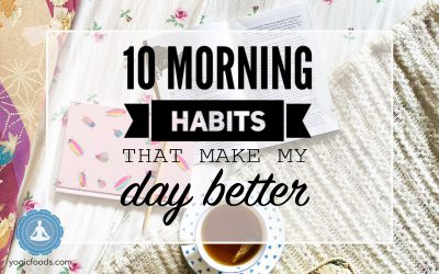10 Morning Habits that made my Days Better