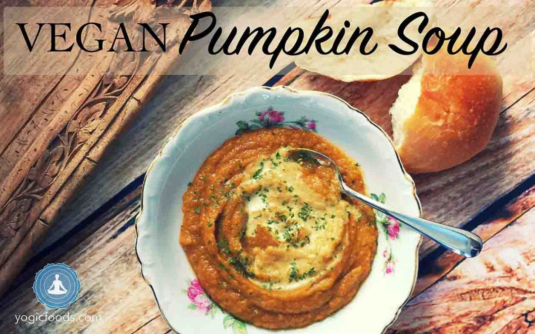 vegan pumpkin soup YogicFoods Yoga diet