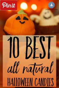 PIN IT 10 best natural halloween candies